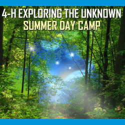 4-H Exploring the Unknown, Summer Day Camp